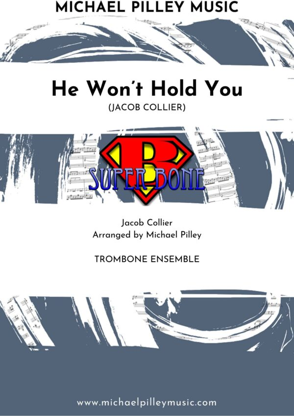 He Won't Hold You Trombone